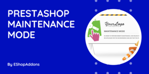 PrestaShop Maintenance Mode With Some Best Practices