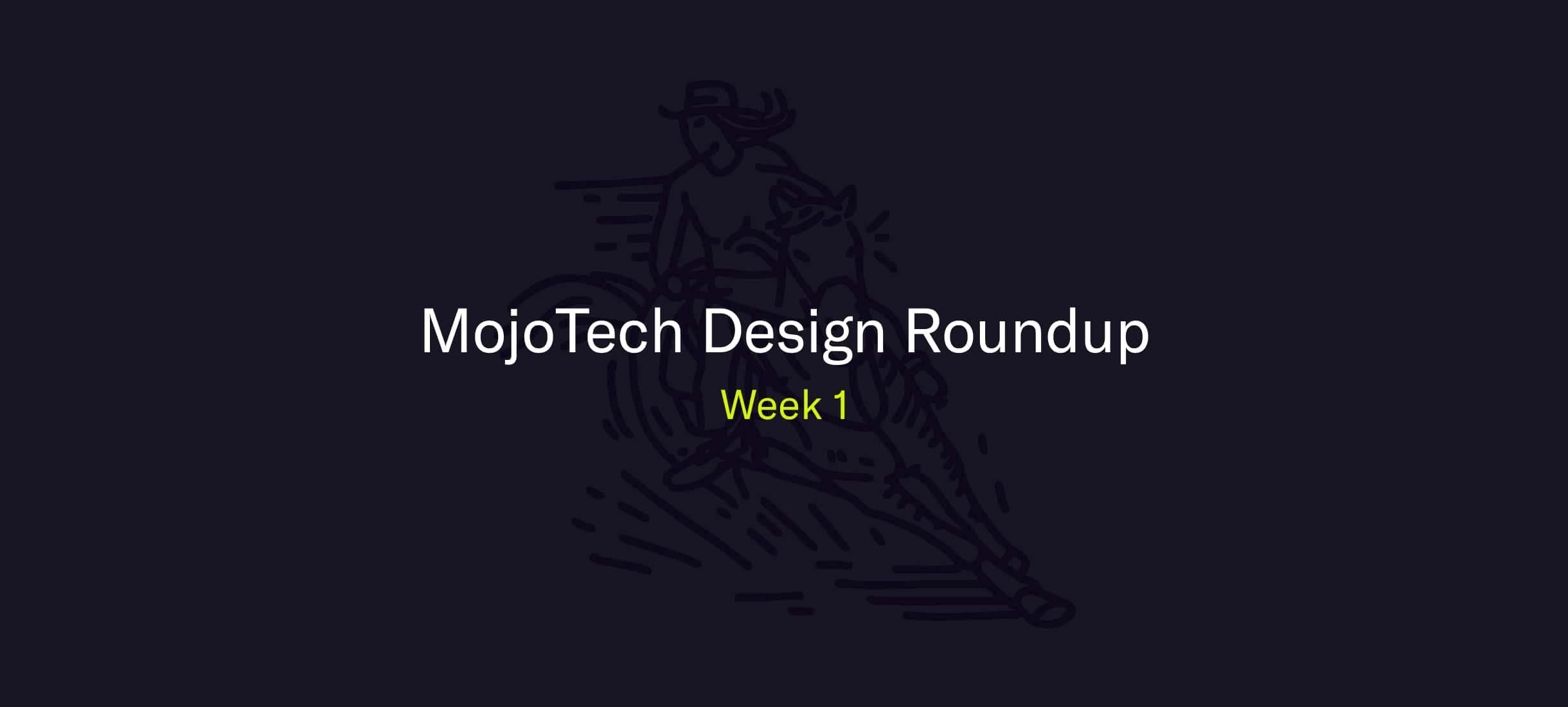 MojoTech Design Roundup