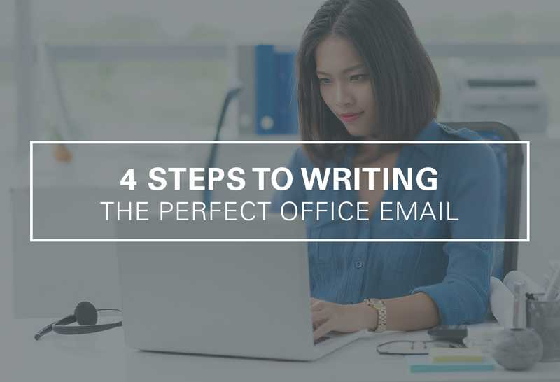 4 Steps to Writing the Perfect Office Email