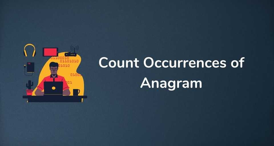 Count Occurrences of Anagram
