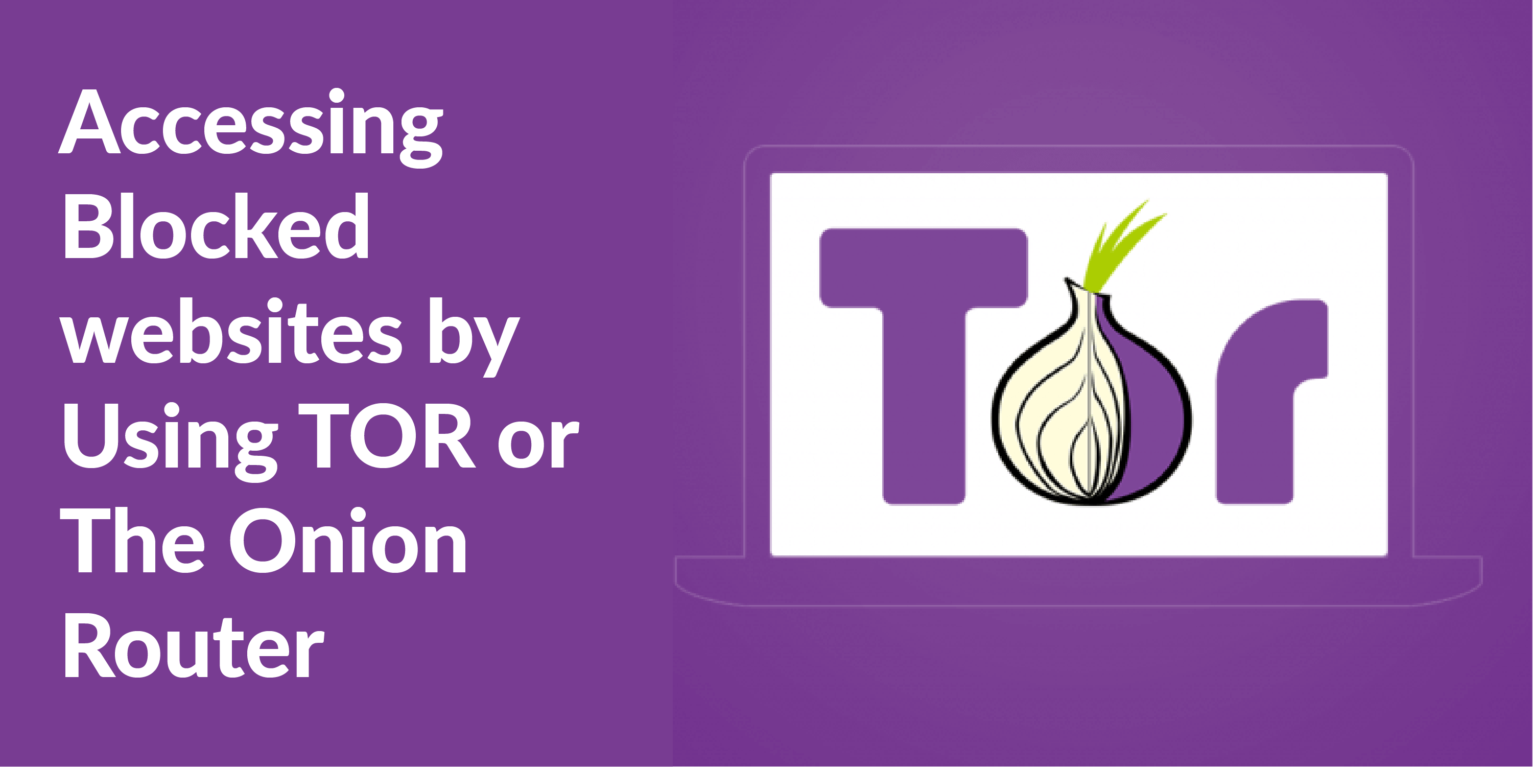 Access the Blocked Websites Using TOR
