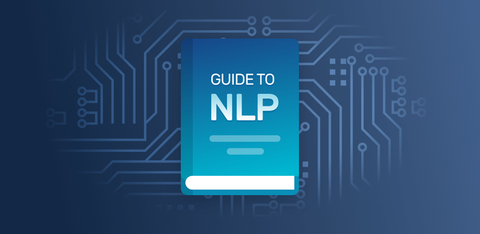 The Definitive Guide to Natural Language Processing (NLP)