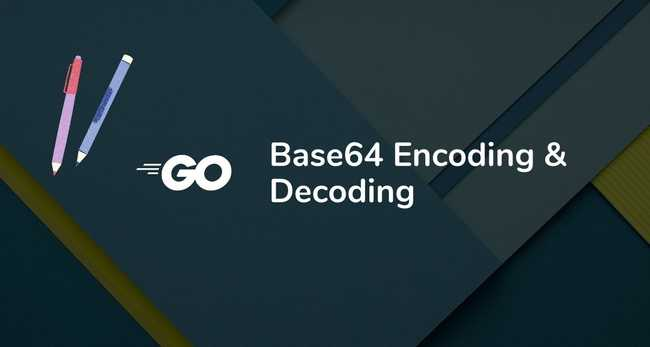 Base64 Encoding and Decoding in Golang