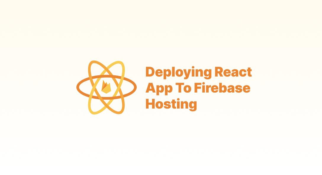 Deploying React App to Firebase Hosting