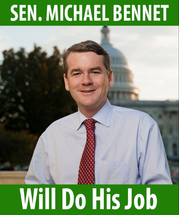 Senator Bennet will do his job!