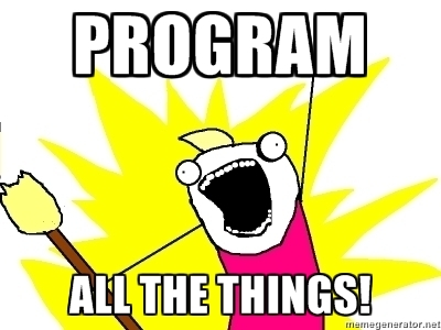Program All the Things