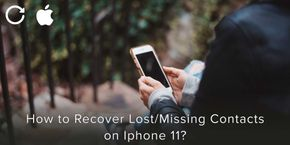 How to Recover Lost/Missing Contacts on iPhone 11?