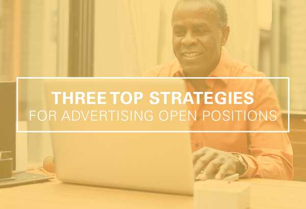 Top Strategies for Advertising Your Open Positions