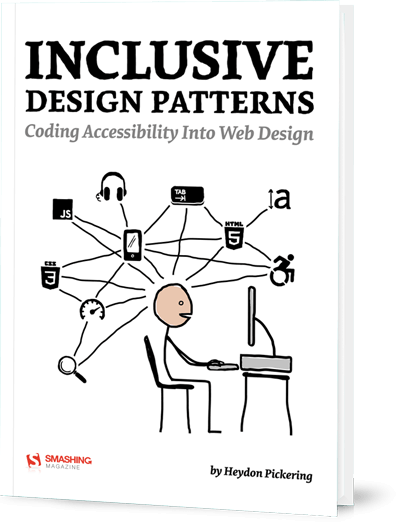 Inclusive Design Patterns, by Heydon Pickering