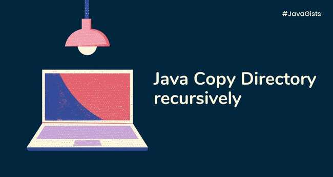 How to copy Directories recursively in Java