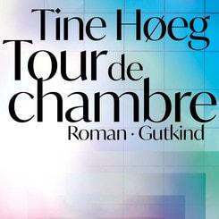 Tour de chambre_Tine Høeg_Gutkind