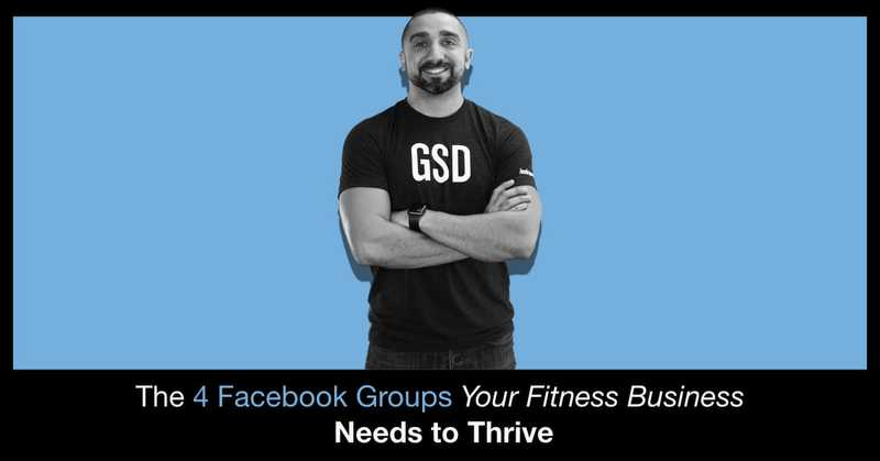 The 4 Facebook Groups Your Fitness Business Needs to Thrive