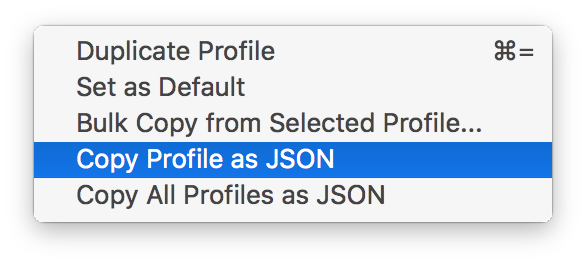 """Copy Profile as JSON"" in the mosh profile's ""Other Actions"" menu"