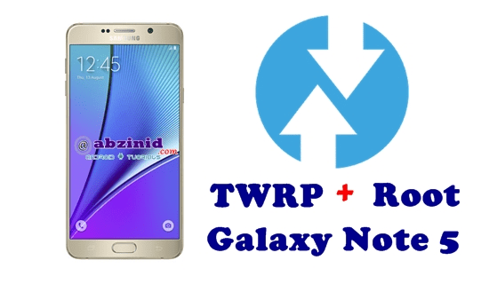 How To Flash TWRP Custom Recovery and root Samsung Galaxy Note 5