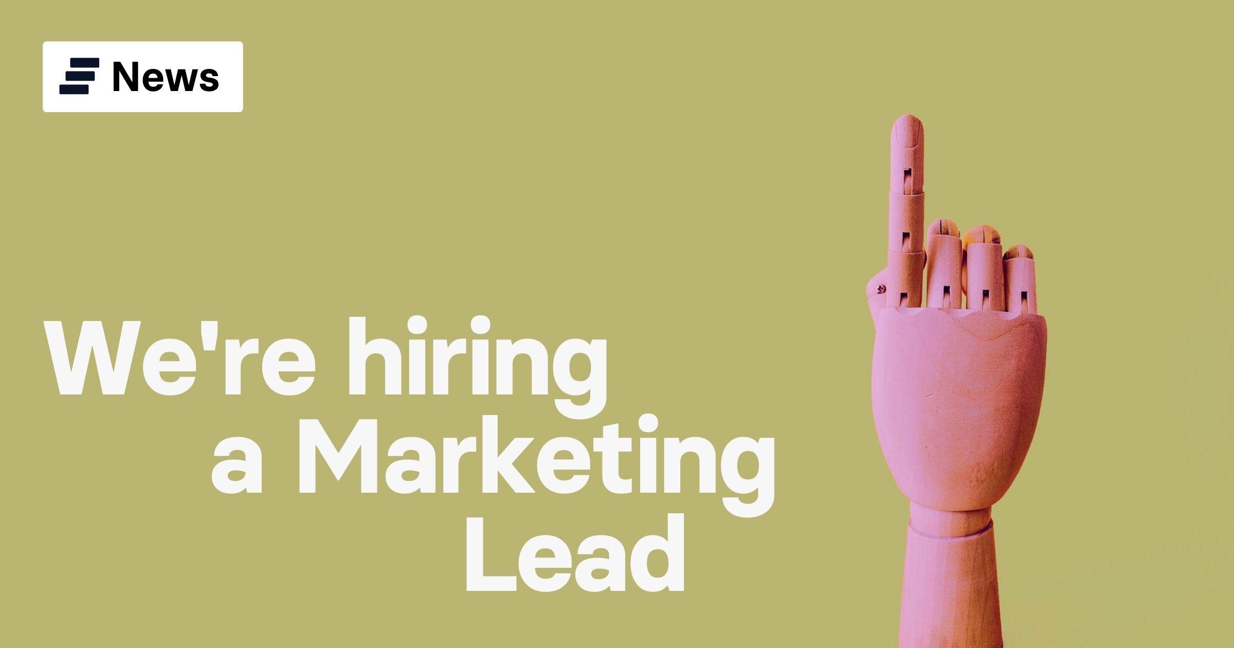 We're hiring: Marketing Lead
