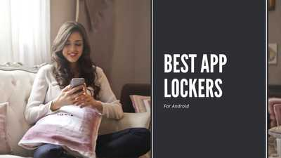 11 Best App Lockers For Android To Lock Apps (2020)