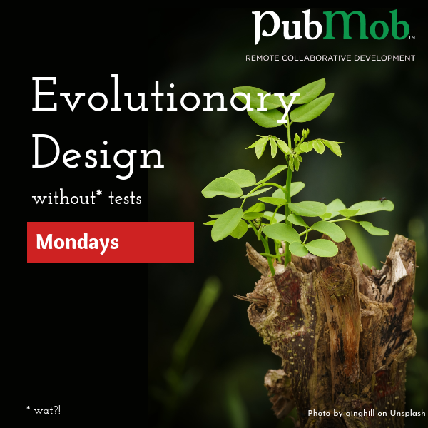 Evolutionary Design Without Tests, returning in May 2021