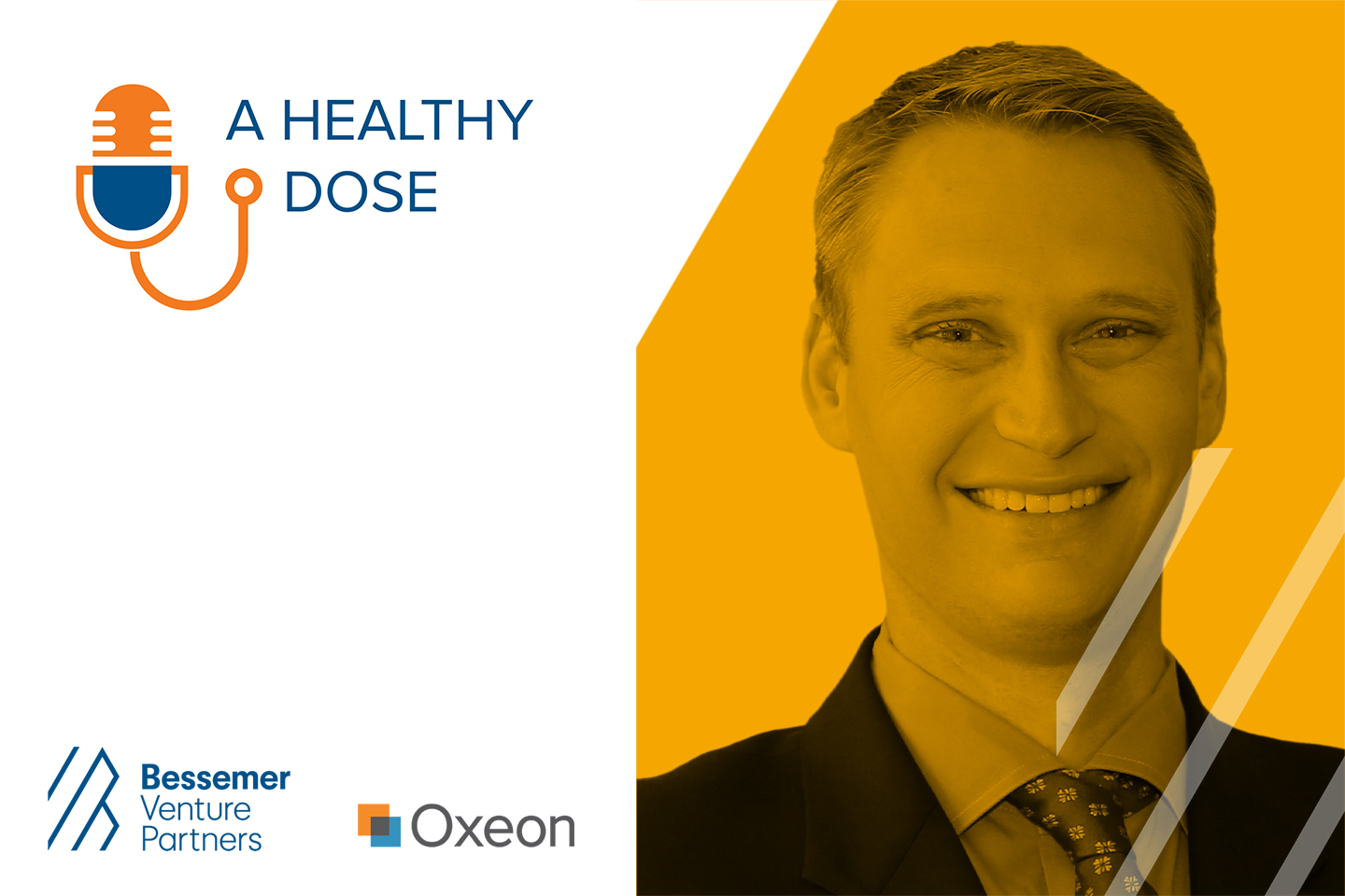 Illustrative Image of Logos showing A Healthy Dose, Bessemer Venture Partners Oxeon and Photo of Male Speaker