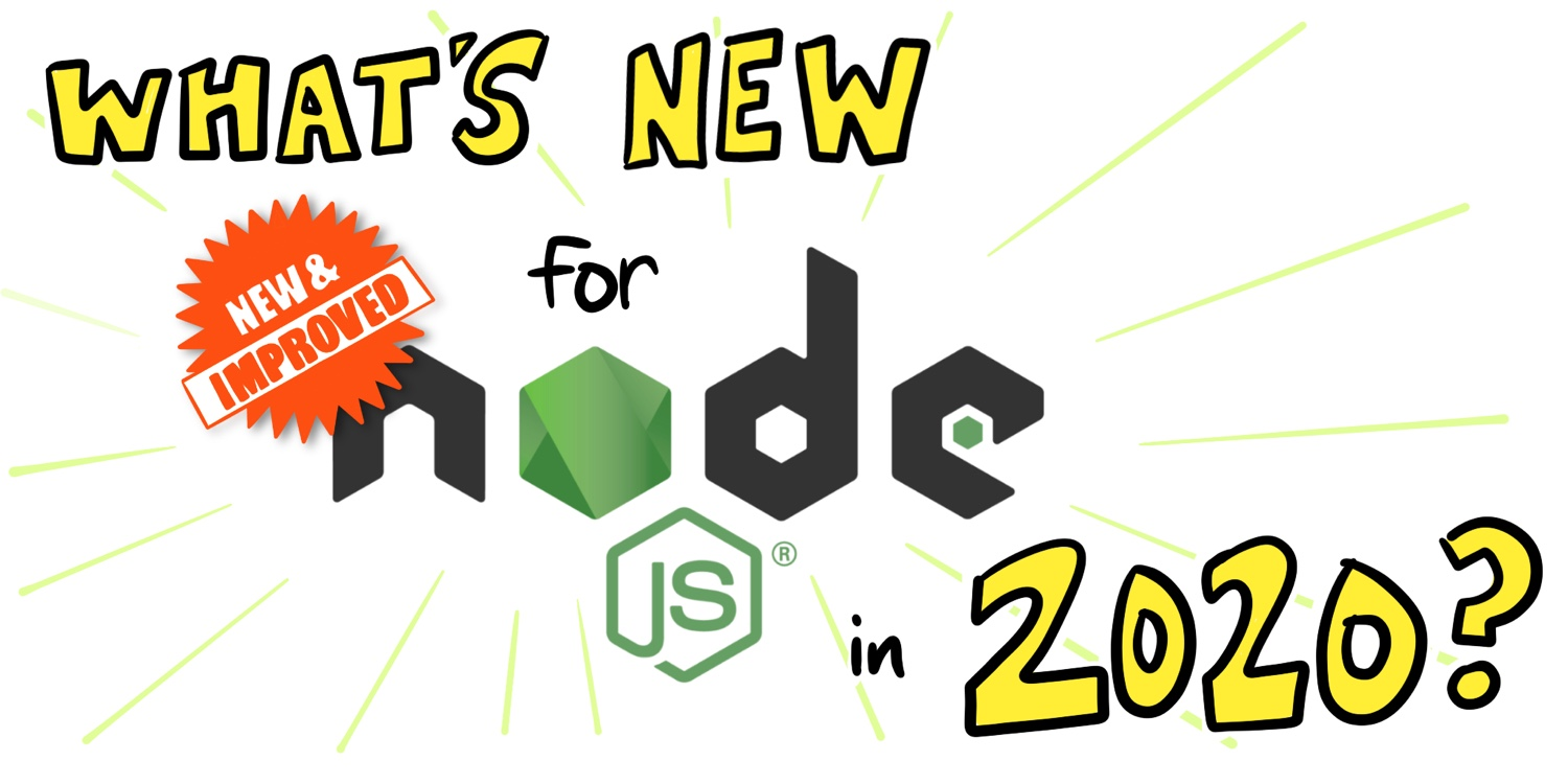 What's New for Node.js in 2020