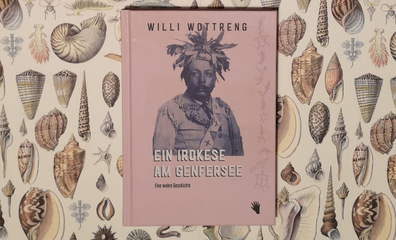 Ein Irokese am Genfersee von Willi Wottreng