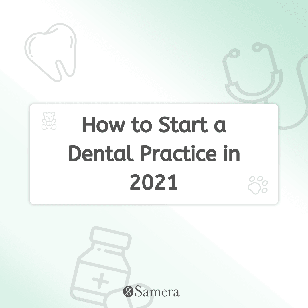 How to Start a Dental Practice in 2021
