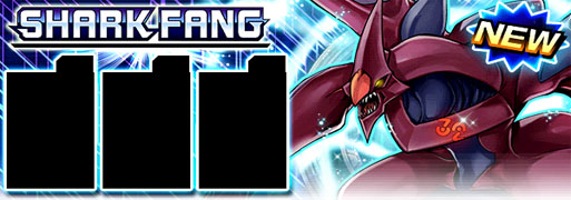 New Main Box: Shark Fang | YuGiOh! Duel Links Meta