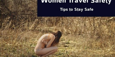 Advices From Experts: Travel Safety Tips for Women