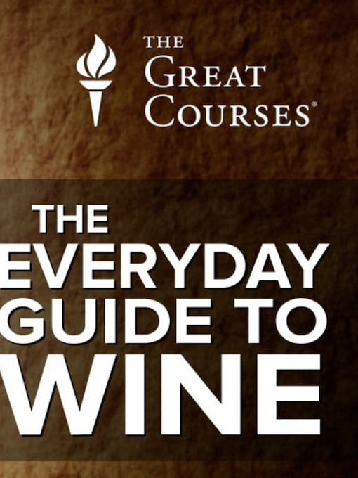 The Great Courses presents: The everyday guide to wine