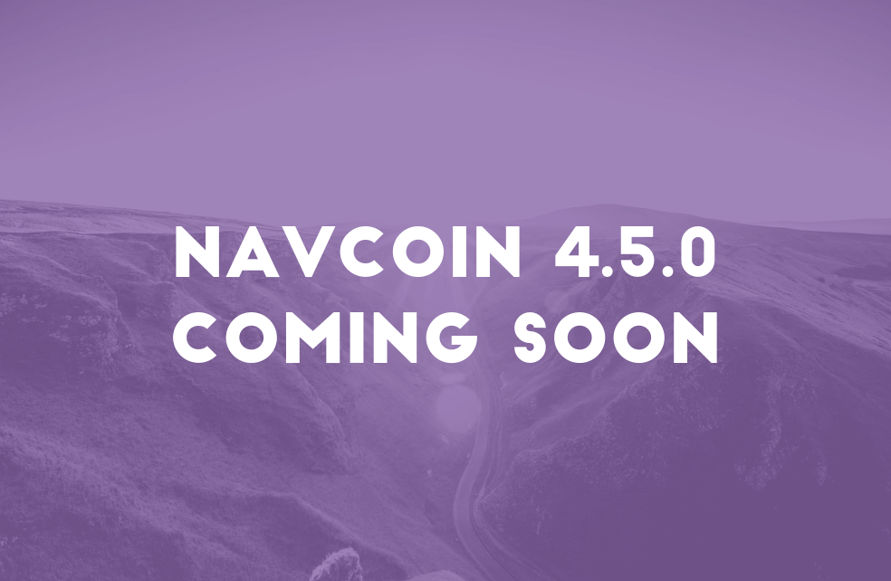 NavCoin 4.5.0 Coming Soon