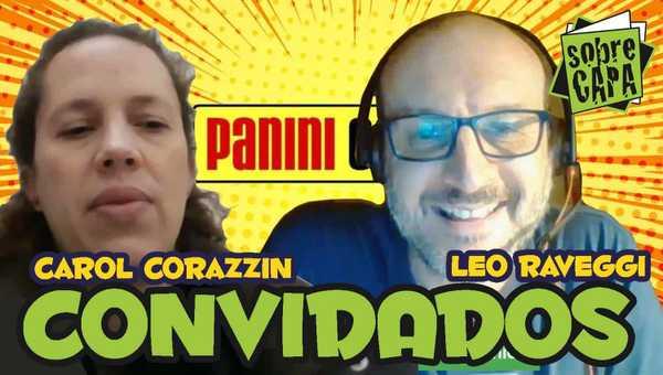 Carolina Corazzin e Leonardo Raveggi falam sobre as publicações da Panini