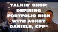 featured image thumbnail for post Talkin' Shop With Ashby Daniels, CFP®: Defining Portfolio Risks In Terms Of Years Of Income