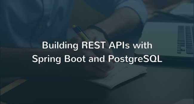 Spring Boot, PostgreSQL, JPA, Hibernate RESTful CRUD API Example
