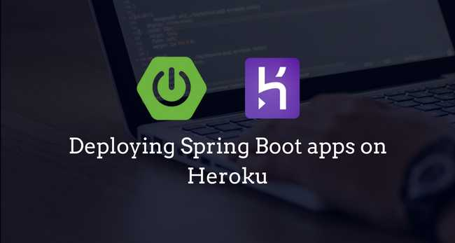 Deploying / Hosting Spring Boot applications on Heroku