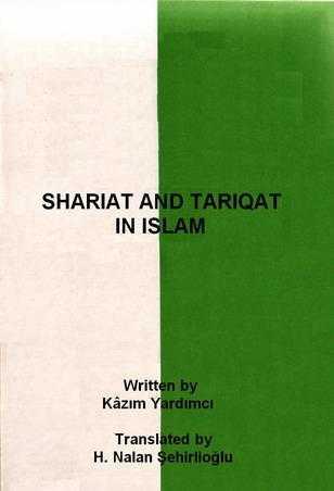 Shariat and Tariqat in Islam - Kazım Yardımcı