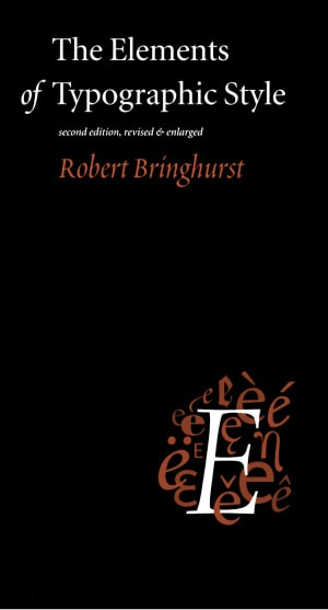 Robert Bringhurst's book The Elements of Typographic Style