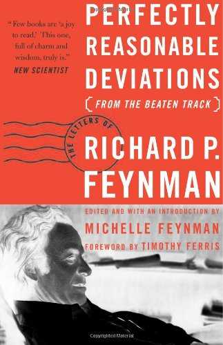 Perfectly Reasonable Deviations from the Beaten Track: Letters of Richard P. Feynman Cover