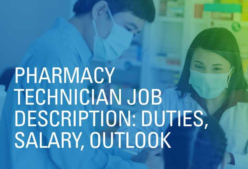 Pharmacy Technician Job Description: Duties, Salary, Outlook