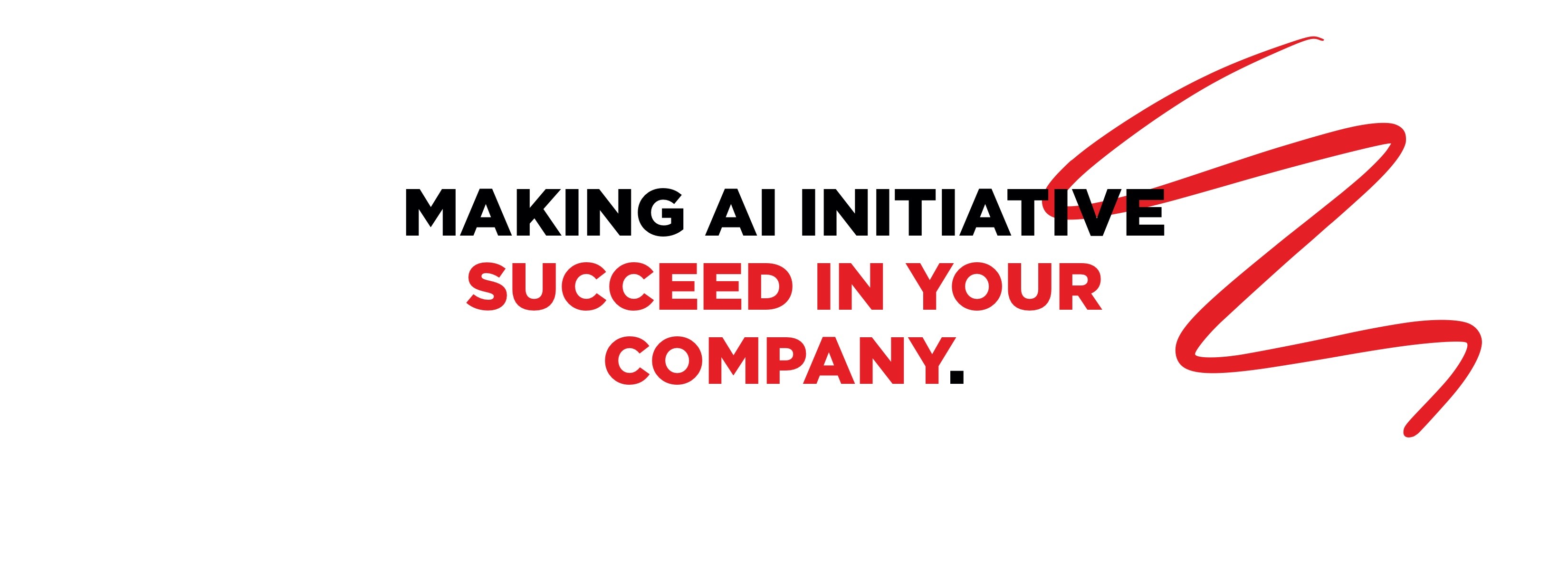 How to make sure your AI initiative succeeds in your company