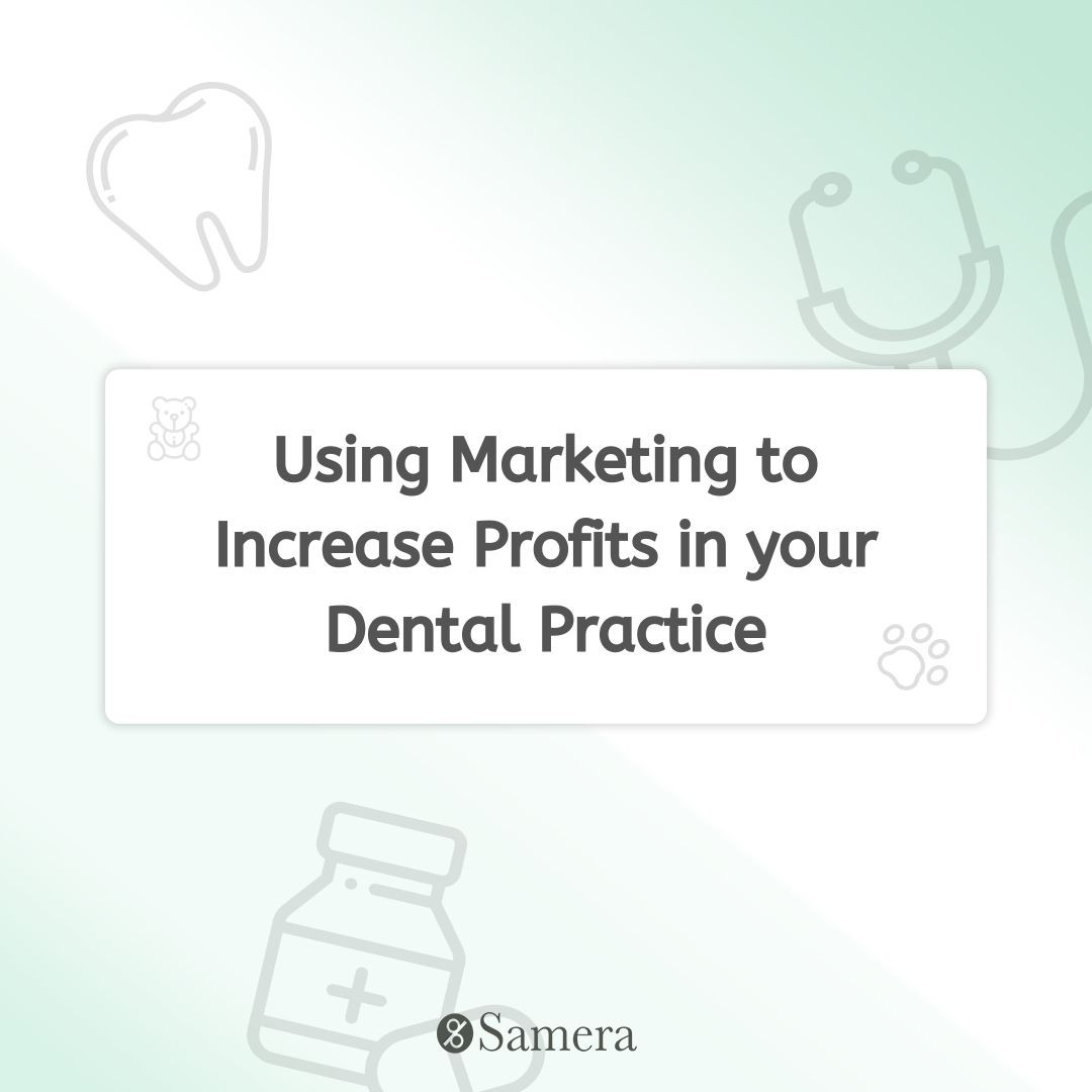 Using Marketing to Increase Profits in your Dental Practice