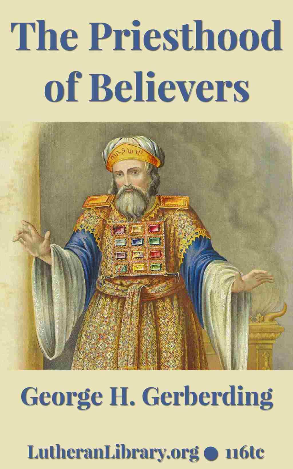 The Priesthood of Believers by George H. Gerberding