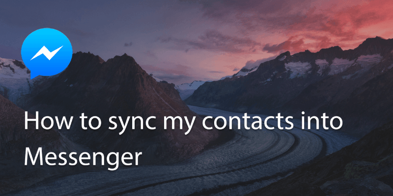 How Do I Sync My Contacts to Messenger