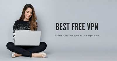 12 Best Free VPN For PC (2020 Edition)