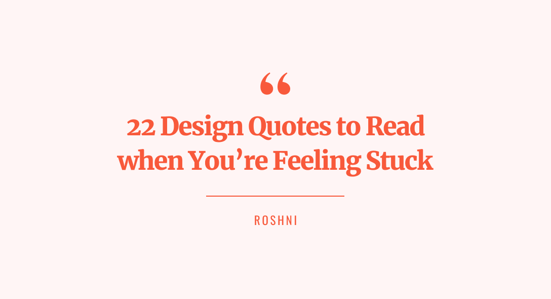 22 design quotes from experts you need to read when you're feeling stuck