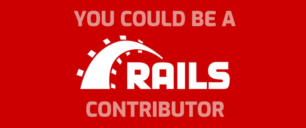 Contributing to Ruby on Rails is Not Hard - Here's How You Can Suggest a New Feature