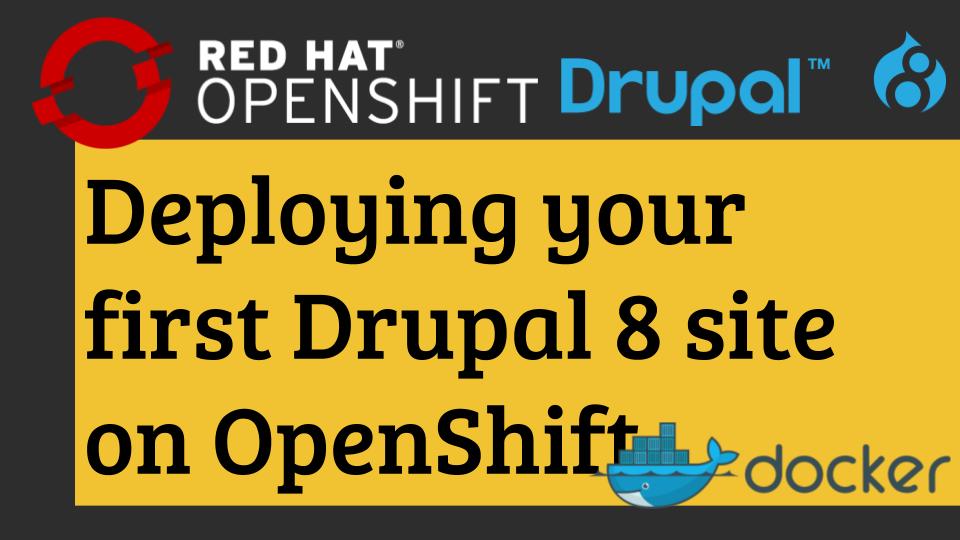 Drupal on OpenShift: Deploying your first Drupal site