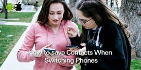 How to Save Contacts When Switching Phones