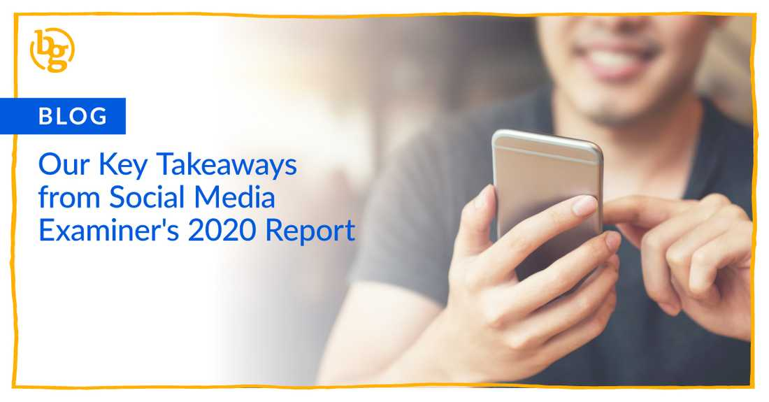 Our Key Takeaways from Social Media Examiner's 2020 Report