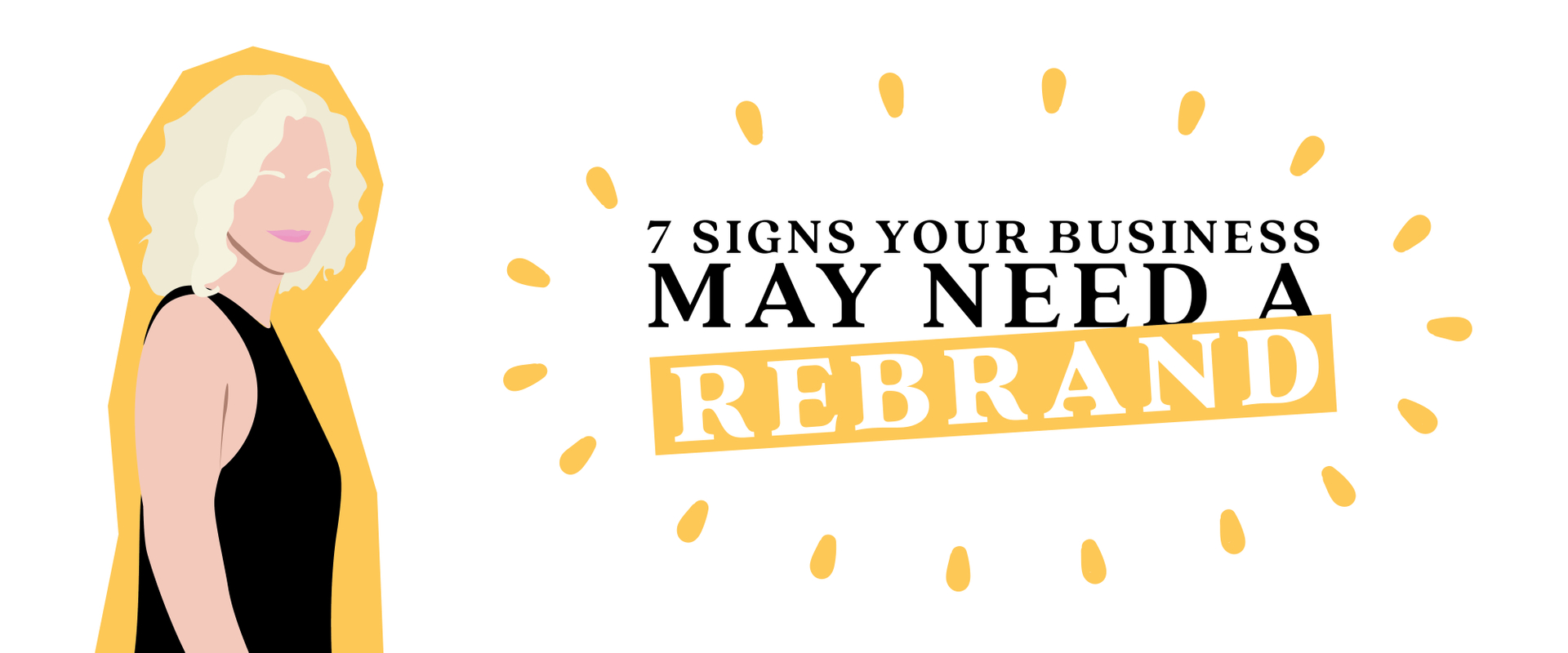 7 Signs Your Business May Need a Rebrand