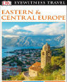 DK Eyewitness Travel Guide: Eastern and Central Europe by Dorling Kindersley