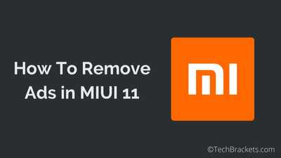 How to Remove Ads From MIUI 11 in Xiaomi SmartPhones